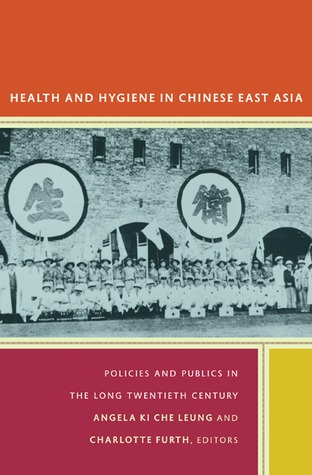 Health and Hygiene in Chinese East Asia by Angela Ki Che Leung