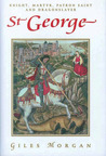 St. George: Knight, Martyr, Patron, Saint, and Dragonslayer