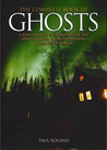 The Complete Book of Ghosts: A Fascinating Exploration of the Spirit World, from Apparitions to Haunted Places