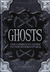Ghosts: The Complete Guide to the Supernatural