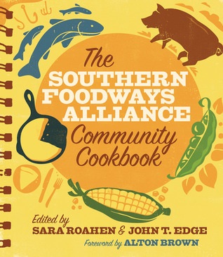 The Southern Foodways Alliance Community Cookbook by Southern Foodways Alliance
