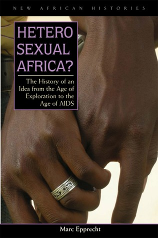 Heterosexual Africa? by Marc Epprecht