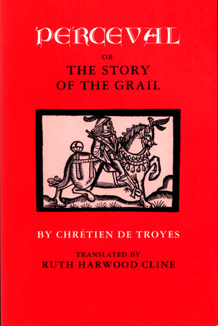 Perceval, or The Story of the Grail by Chrétien de Troyes