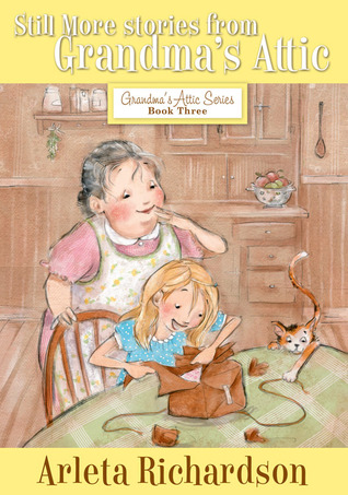 Still More Stories from Grandma's Attic by Arleta Richardson