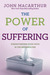 The Power of Suffering: Strengthening Your Faith in the Refiner's Fire