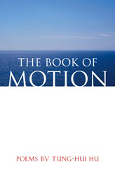 The Book of Motion by Tung-Hui Hu