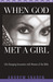 When God Met a Girl: Life Changing Encounters with Women of the Bible