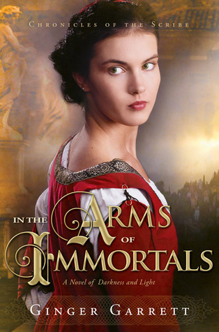 In the Arms of Immortals by Ginger Garrett