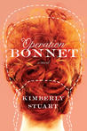 Operation Bonnet: A Novel