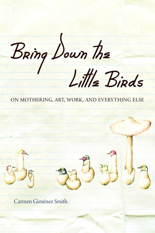 Bring Down the Little Birds by Carmen Gimenez Smith