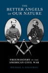 The Better Angels of Our Nature: Freemasonry in the American Civil War