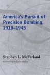 America's Pursuit of Precision Bombing, 1910-1945