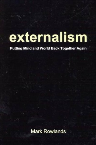 Externalism by Mark Rowlands