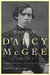 Thomas D'Arcy McGee, Volume 1: Passion, Reason, and Politics, 1825-1857
