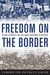 Freedom on the Border: An O...