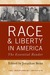 Race and Liberty in America...