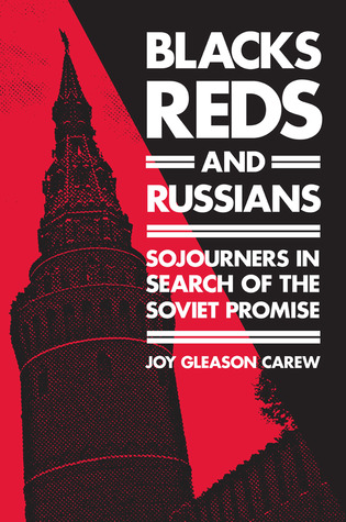 Blacks, Reds, and Russians by Joy Gleason Carew