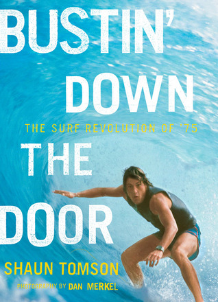 Bustin' Down the Door by Shaun Tomson