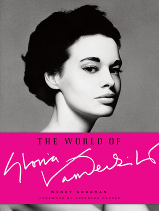 The World of Gloria Vanderbilt by Wendy Goodman