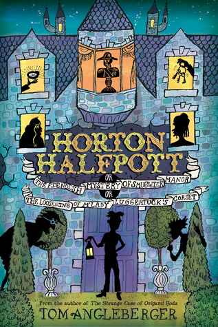 Horton Halfpott by Tom Angleberger