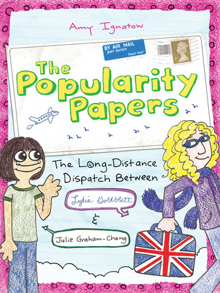 The Popularity Papers: Book Two: The Long-Distance Dispatch Between Lydia Goldblatt and Julie Graham-Chang