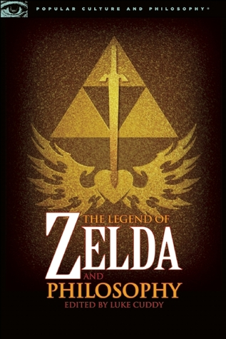 The Legend of Zelda and Philosophy by Luke Cuddy