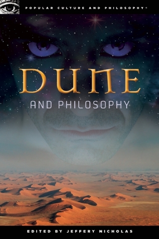 Dune and Philosophy by Jeffery Nicholas