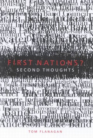 First Nations? Second Thoughts by Tom Flanagan