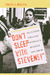 Don't Sleep with Stevens!: The J. P. Stevens Campaign and the Struggle to Organize the South, 1963-1980