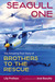 Seagull One: The Amazing True Story of Brothers to the Rescue