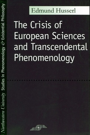 Crisis of European Sciences and Transcendental Phenomenology by Edmund Husserl
