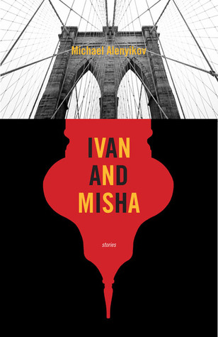Ivan and Misha: A Novel in Stories