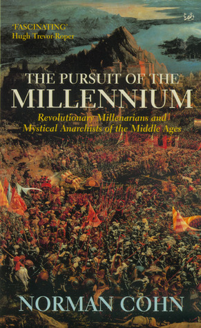 The Pursuit of the Millennium by Norman Cohn