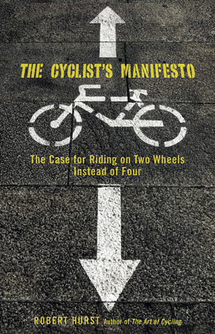 The Cyclist's Manifesto by Robert Hurst