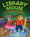 A World to Explore (Library Mouse #3)