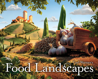 Carl Warner's Food Landscapes by Carl Warner