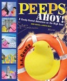 Peeps Ahoy!: A Candy-Coated Adventure on the High Seas