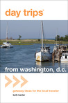 Day Trips® from Washington, D.C.: Getaway Ideas for the Local Traveler