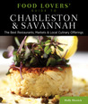 Food Lovers' Guide to® Charleston & Savannah: The Best Restaurants, Markets & Local Culinary Offerings