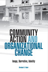 Community Action and Organizational Change: Image, Narrative, Identity