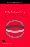 Embodied Literacies: Imageword and a Poetics of Teaching