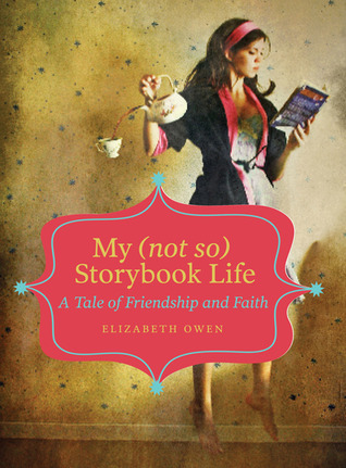 My (not so) Storybook Life by Elizabeth Owen