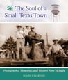 The Soul of a Small Texas Town: The Photographs, Memories, and History from McDade, Texas