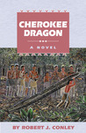 Cherokee Dragon: A Novel