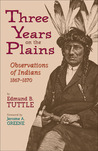 Three Years on the Plains: Observations of Indians, 1867-1870