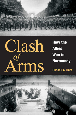 Clash of Arms by Russell A. Hart
