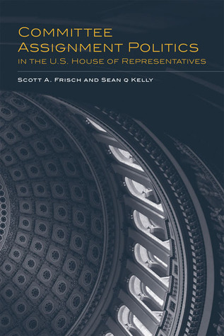 Committee Assignment Politics in the U.S. House of Representatives