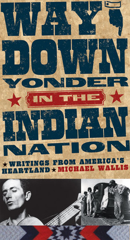 Way Down Yonder in the Indian Nation by Michael Wallis