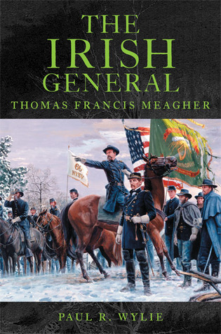The Irish General by Paul R. Wylie