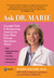 Ask Dr. Marie: Straight Talk and Reassuring Answers to Your Most Private Questions